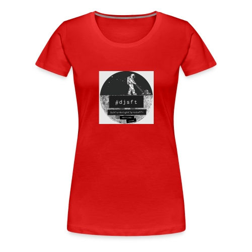 #DJSAFT - Frauen Premium T-Shirt