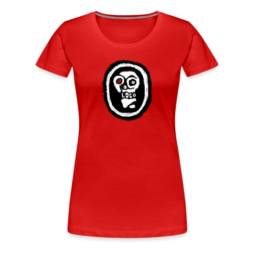Poco Loco..its got a ring to it - Women's Premium T-Shirt