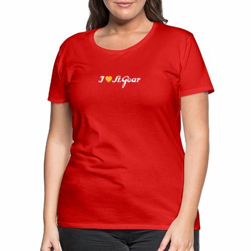 I Love St. Goar - Frauen Premium T-Shirt