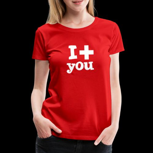 i love you - Frauen Premium T-Shirt