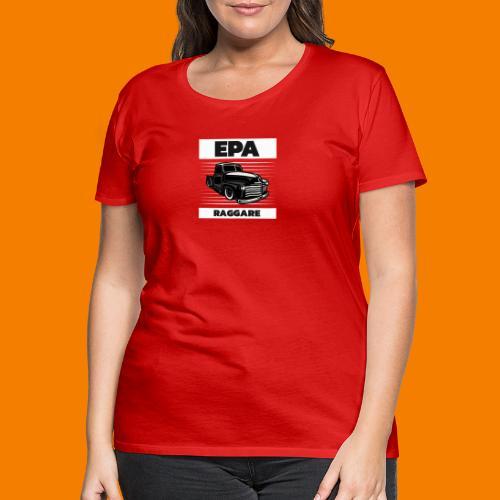 Epa-raggare - Premium-T-shirt dam
