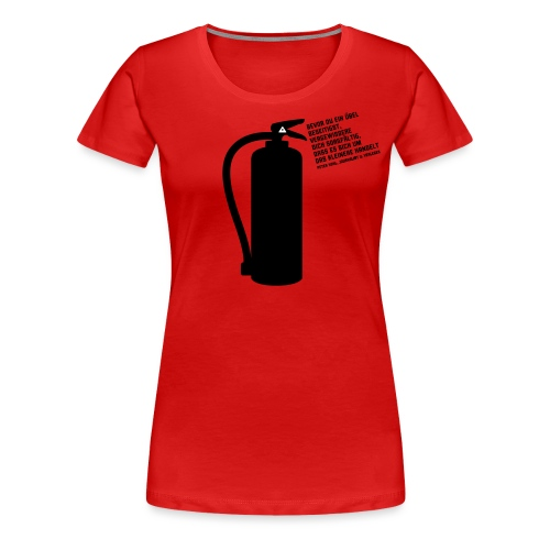 Feuerlöscher - Frauen Premium T-Shirt