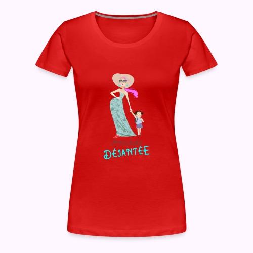 Maman la plus déjantée - T-shirt Premium Femme