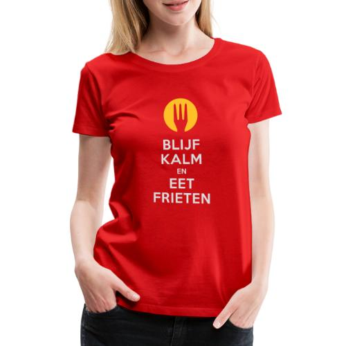 keep calm en eet frieten - T-shirt Premium Femme