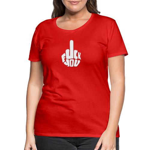 Fuck you. Nomen est Omen. - Frauen Premium T-Shirt