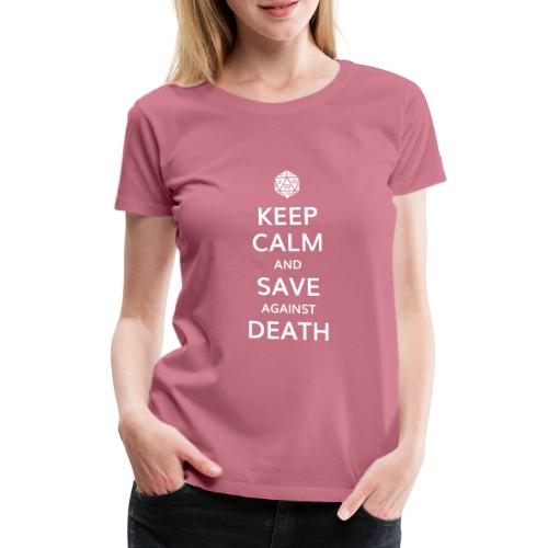 Keep calm and save against death - T-shirt Premium Femme