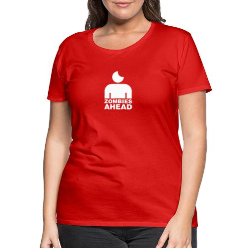 Zombies Ahead - Premium-T-shirt dam