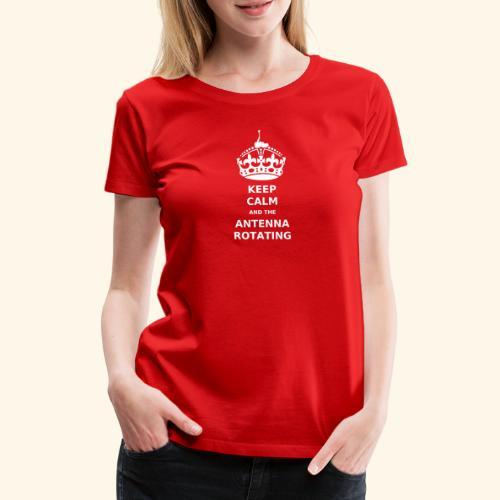 Keep Calm And The Antenna ROTATING - Print - Premium-T-shirt dam