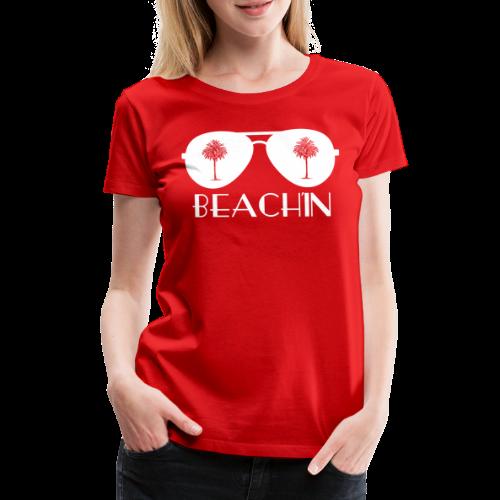 BEACH'IN - Beachlife - Frauen Premium T-Shirt