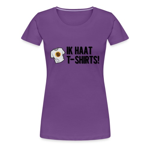 haat aan de tshirts - Vrouwen Premium T-shirt