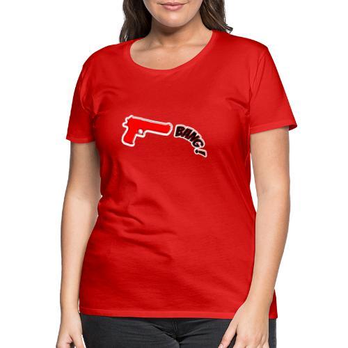 bang - T-shirt Premium Femme