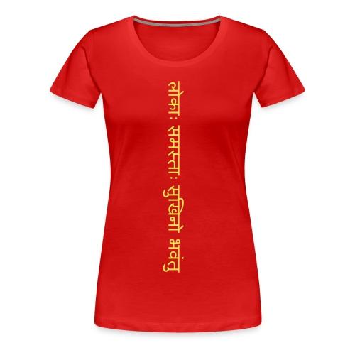 lokah samasta sukhino bhavantu - Frauen Premium T-Shirt