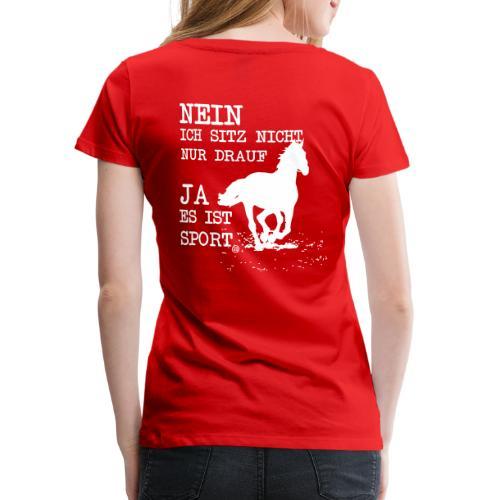 Reiten ist Sport - Frauen Premium T-Shirt
