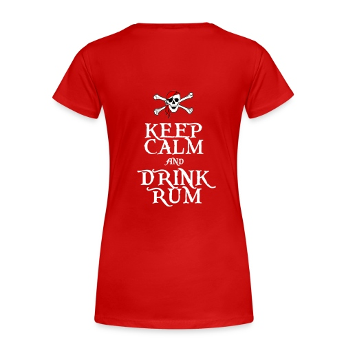 Keep Calm and Drink Rum - Women's Premium T-Shirt