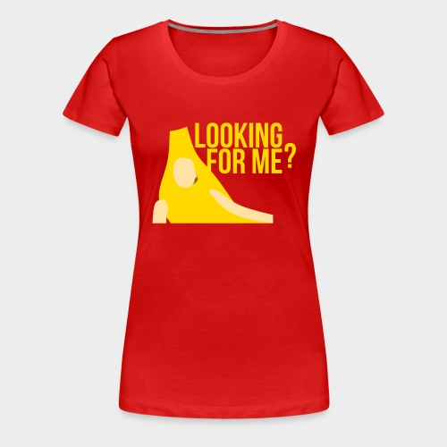 Looking For ME? - Women's Premium T-Shirt