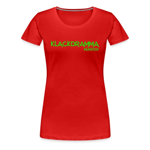 Klackdramma - Frauen Premium T-Shirt