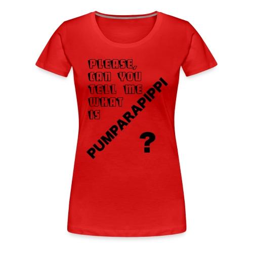 pumparapippi - Women's Premium T-Shirt