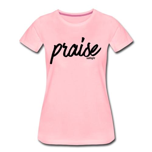 Praise - Women's Premium T-Shirt