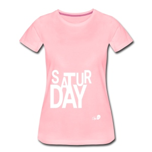 SATURDAY - Women's Premium T-Shirt