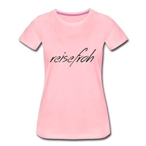 Reisefroh Design Schrift Black - Frauen Premium T-Shirt
