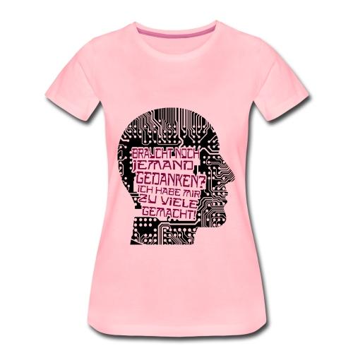 Braucht noch jemand Gedanken? - Frauen Premium T-Shirt