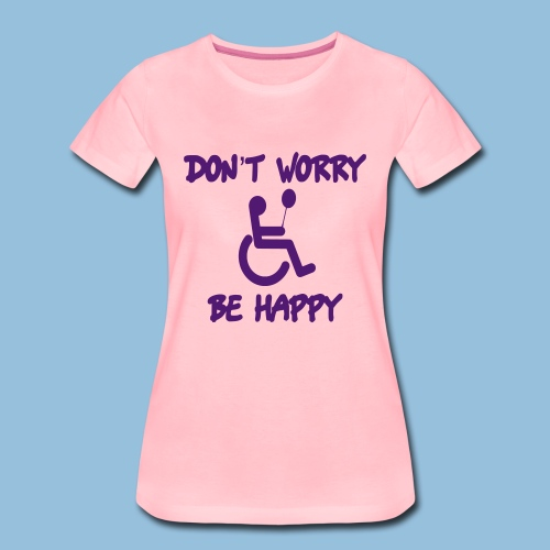 dontworry - Vrouwen Premium T-shirt