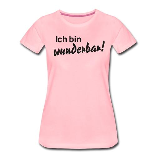 Ich bin wunderbar - Frauen Premium T-Shirt