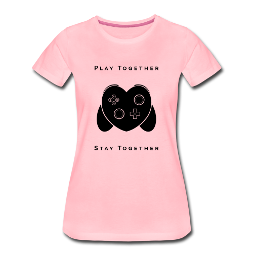 Play Together Stay Together - Women's Premium T-Shirt