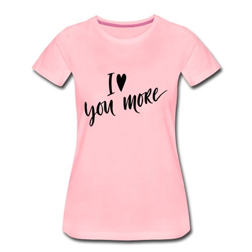 iloveyoumore - T-shirt Premium Femme