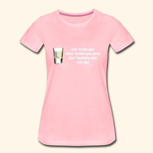 schnaps2 - Frauen Premium T-Shirt