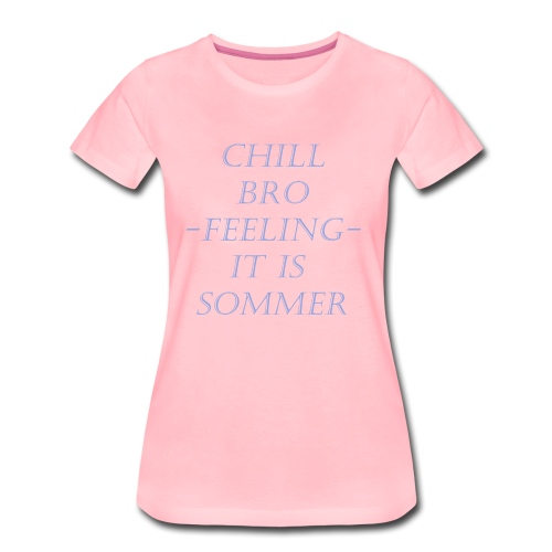 chilloeoet 1 - Frauen Premium T-Shirt