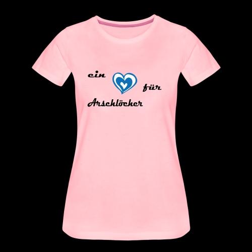 Herz für Arschlöcher - Frauen Premium T-Shirt