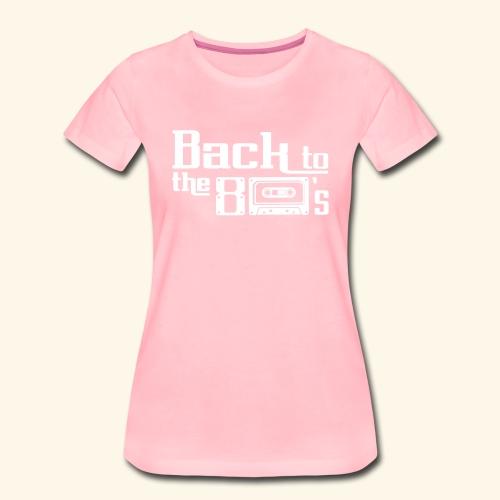 T-Shirt Back to the 80s - Frauen Premium T-Shirt