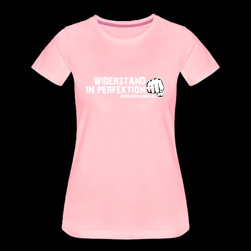 Widerstand in Perfektion - Frauen Premium T-Shirt
