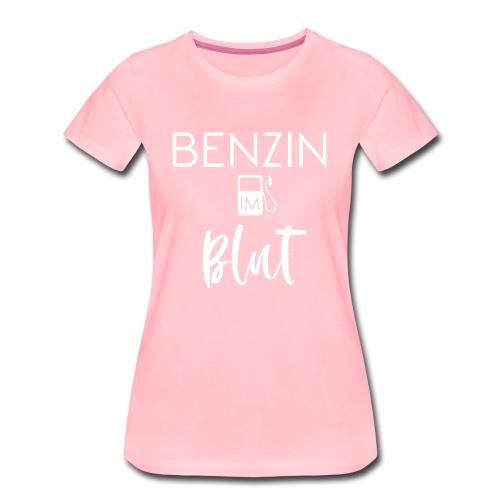 Benzin im Blut - Autofreak - Frauen Premium T-Shirt