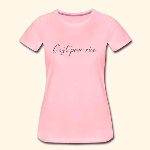 c'est pour rire - Women's Premium T-Shirt