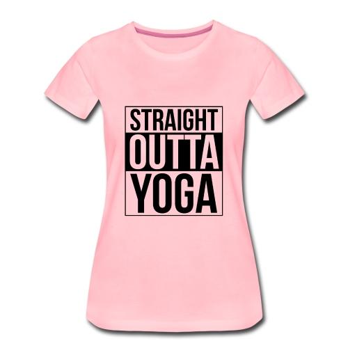 Straight Outta Yoga Design - Women's Premium T-Shirt