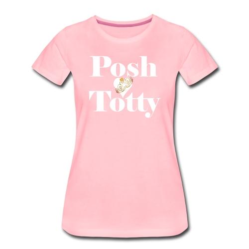 Posh Totty - Women's Premium T-Shirt