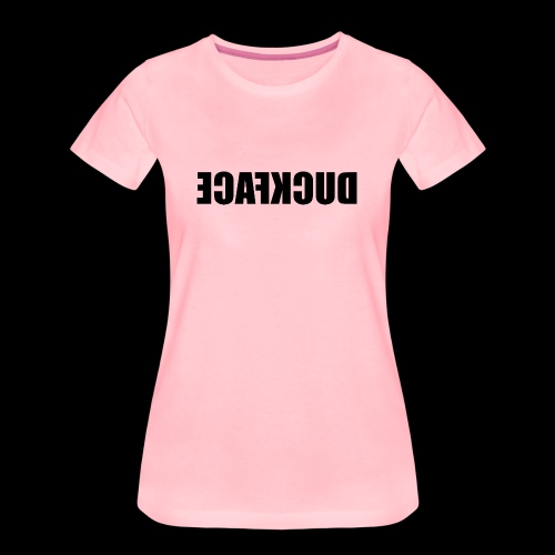 DUCKFACE - Frauen Premium T-Shirt