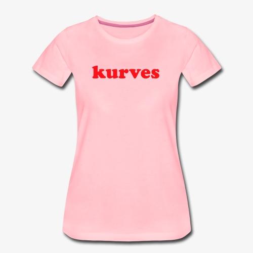 KURVES IX - T-shirt Premium Femme