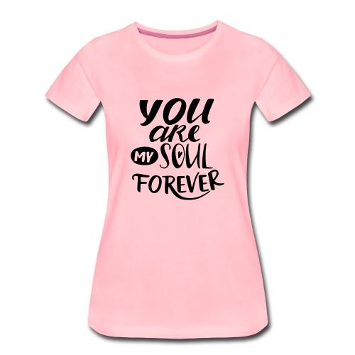 youaremysoulforever - T-shirt Premium Femme