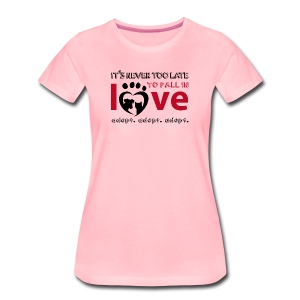 It's never too late to fall in love - Adopt! - Frauen Premium T-Shirt