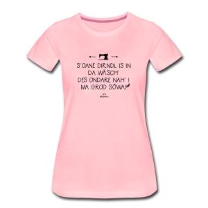 S´oane Dirndl in da Wäsch - Frauen Premium T-Shirt