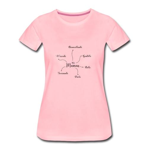 ma maman est bienveillante, belle, gentille, drôle - T-shirt Premium Femme