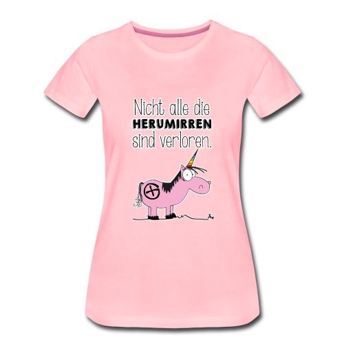 Nicht alle die Herumirren sind verloren... - Frauen Premium T-Shirt