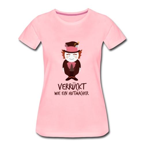 Hutmacher mit Spruch - Frauen Premium T-Shirt