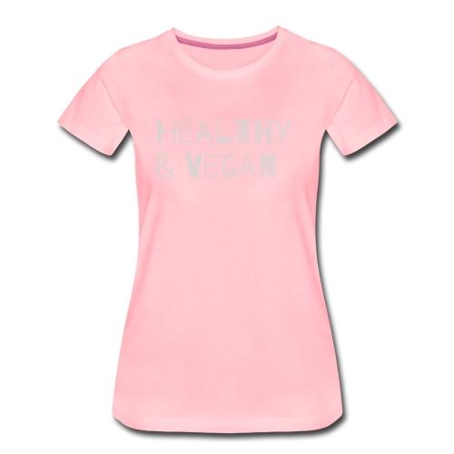 Vegan and Healthy - Frauen Premium T-Shirt