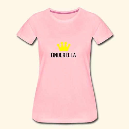 Tinderella Funny Design - Frauen Premium T-Shirt