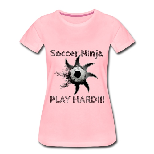 Soccer Ninja, Fussball, Play Hard - Frauen Premium T-Shirt