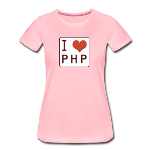 I LOVE PHP - Vrouwen Premium T-shirt
